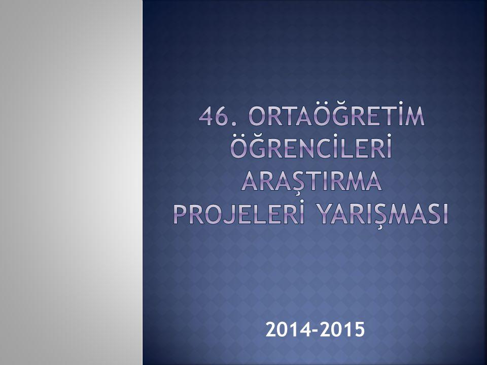 46. ORTAÖĞRETİM ÖĞRENCİLERİ ARAŞTIRMA PROJELERİ YARIŞMASI