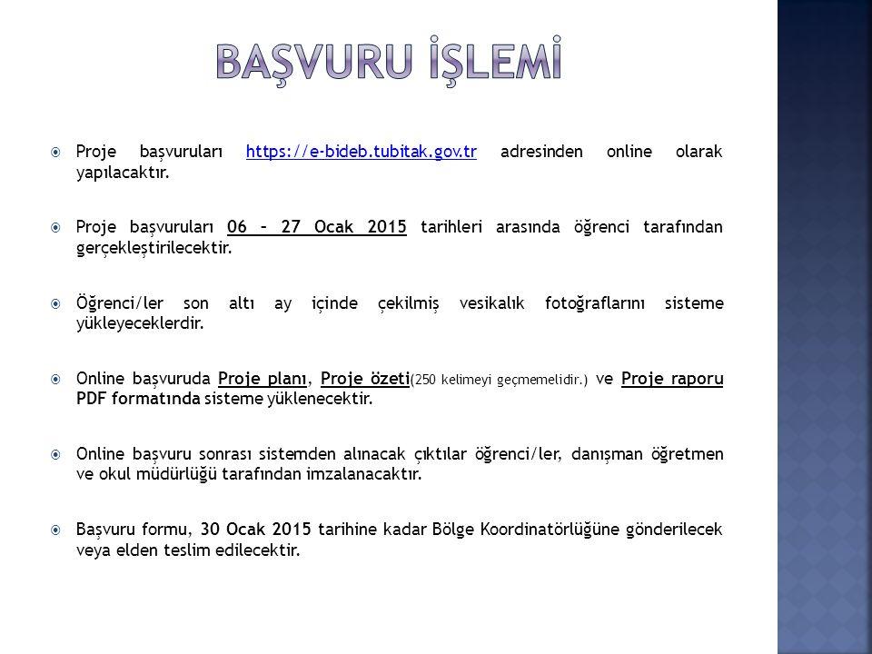 BAŞVURU İŞLEMİ Proje başvuruları https://e-bideb.tubitak.gov.tr adresinden online olarak yapılacaktır.