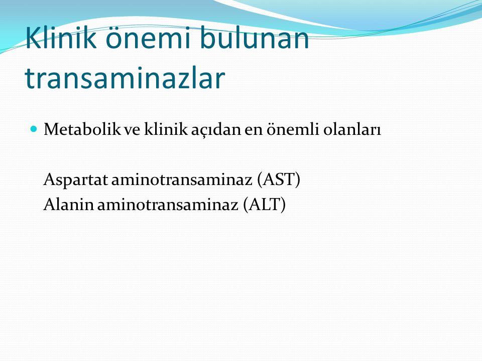 Klinik önemi bulunan transaminazlar