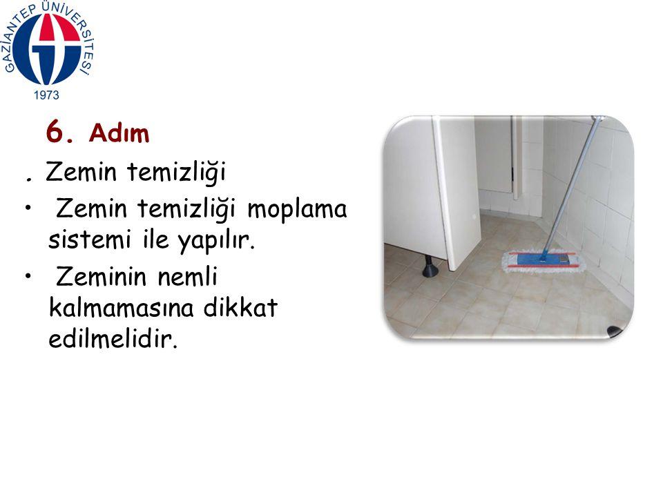 6. Adım . Zemin temizliği. Zemin temizliği moplama sistemi ile yapılır.