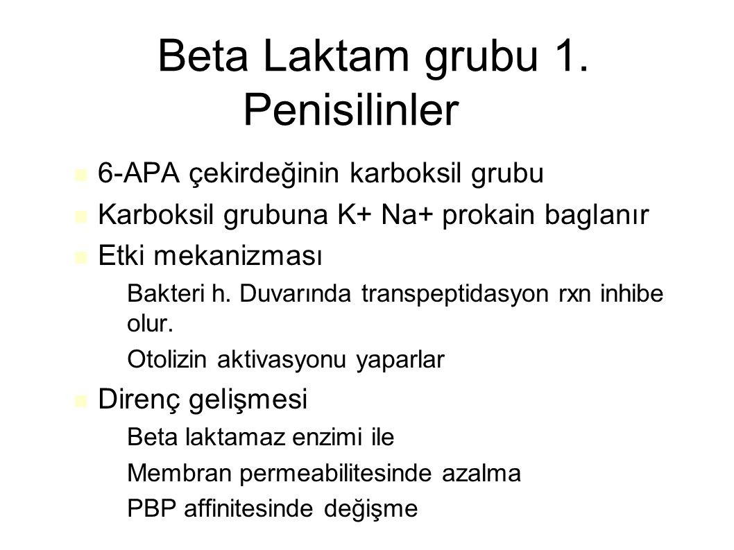 Beta Laktam grubu 1. Penisilinler