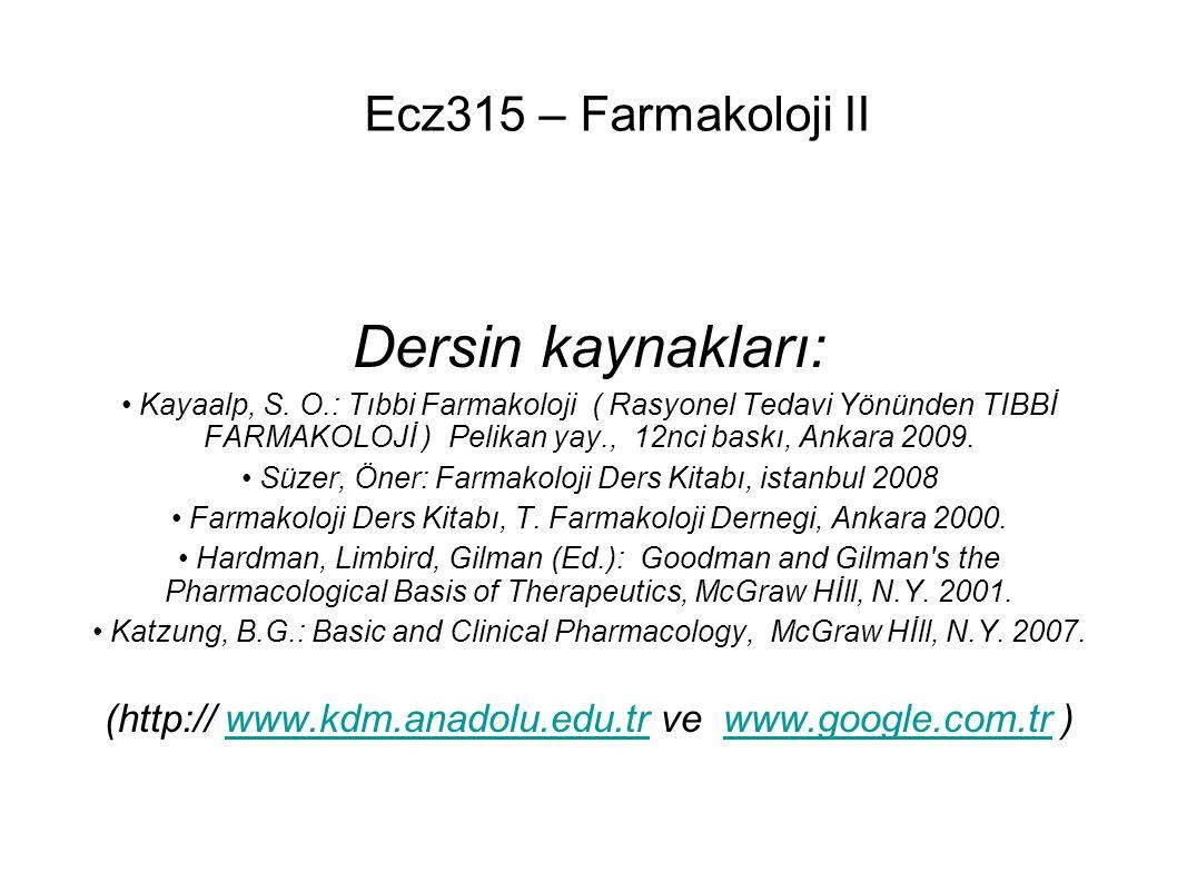 Ecz315 – Farmakoloji II Dersin kaynakları: