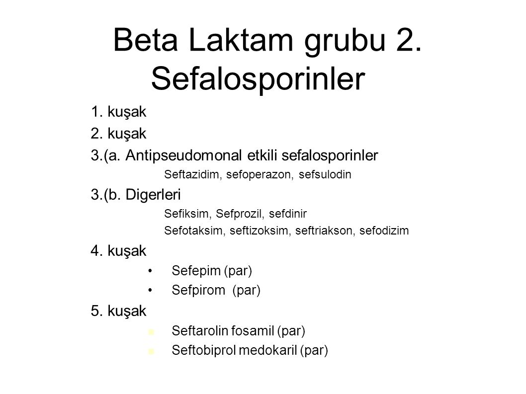 Beta Laktam grubu 2. Sefalosporinler