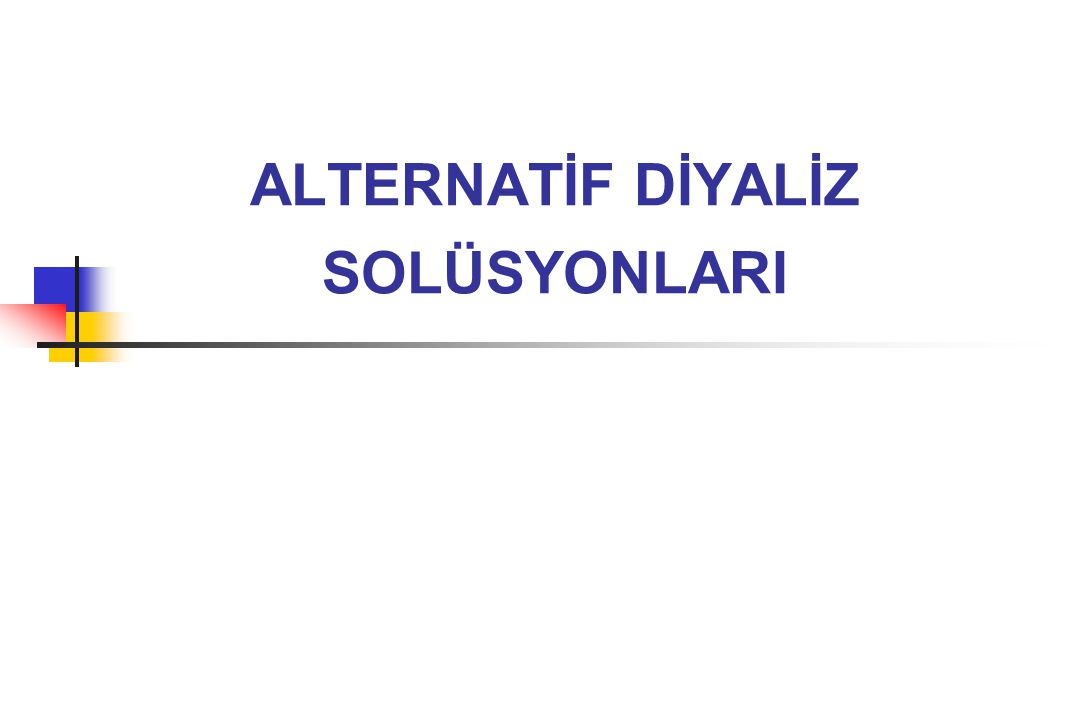 ALTERNATİF DİYALİZ SOLÜSYONLARI