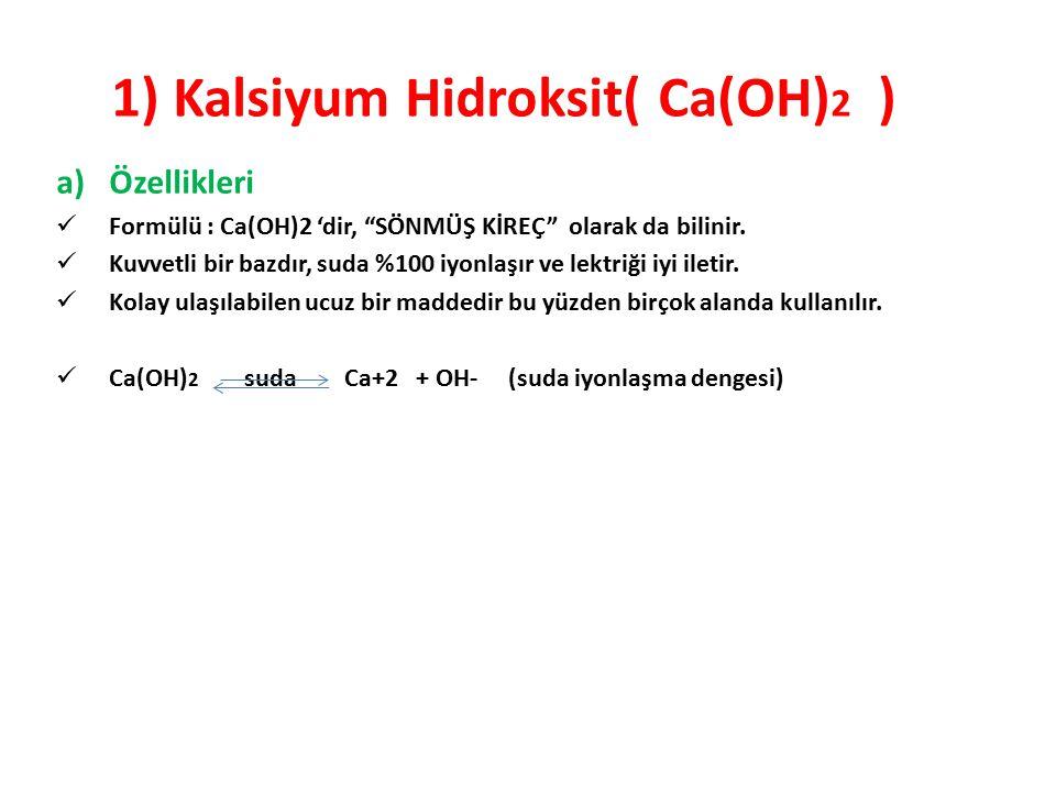 1) Kalsiyum Hidroksit( Ca(OH)2 )