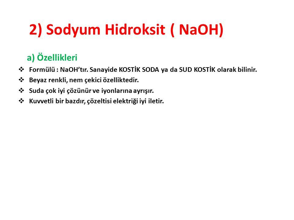 2) Sodyum Hidroksit ( NaOH)
