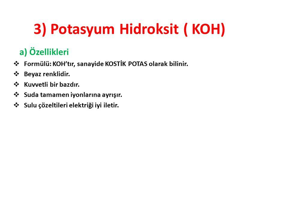 3) Potasyum Hidroksit ( KOH)