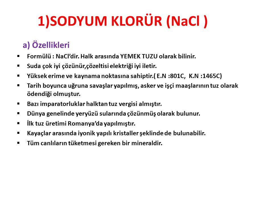 1)SODYUM KLORÜR (NaCl ) a) Özellikleri
