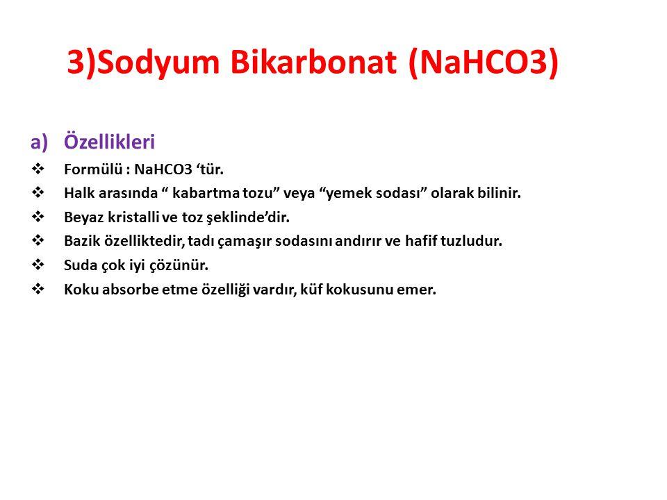 3)Sodyum Bikarbonat (NaHCO3)