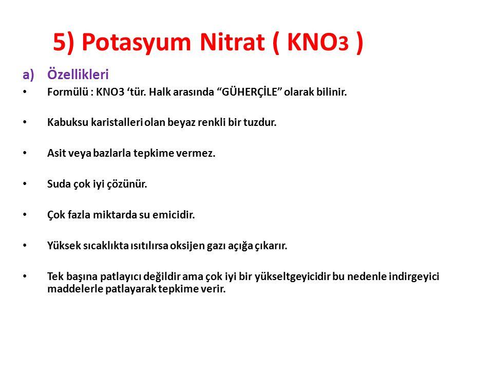5) Potasyum Nitrat ( KNO3 )