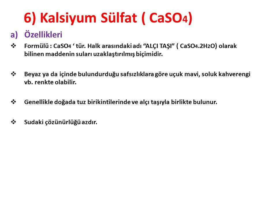 6) Kalsiyum Sülfat ( CaSO4)