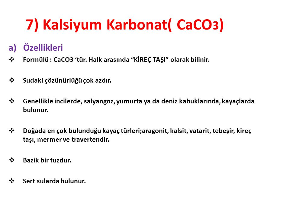 7) Kalsiyum Karbonat( CaCO3)