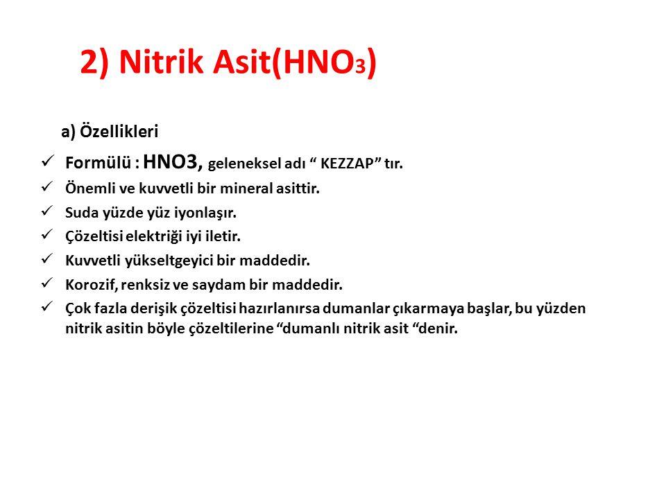 2) Nitrik Asit(HNO3) a) Özellikleri