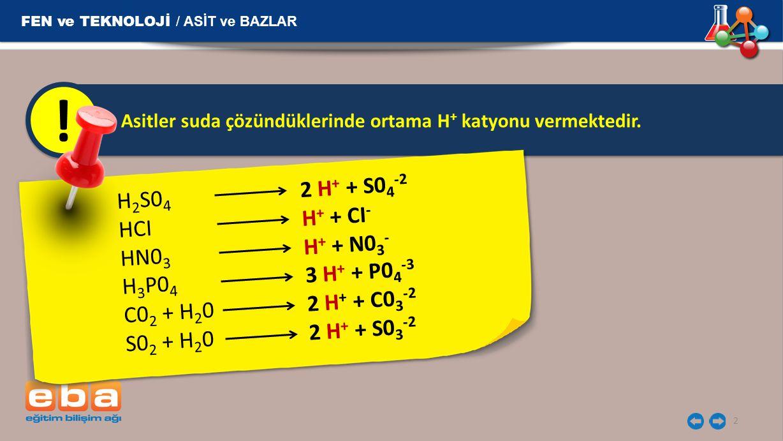 ! H2S04 2 H+ + S04-2 HCI H+ + CI- HN03 H+ + N03- H3P04 3 H+ + P04-3