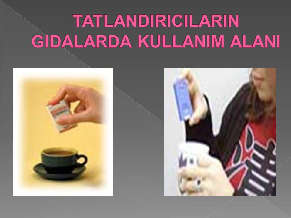 TATLANDIRICILARIN GIDALARDA KULLANIM ALANI