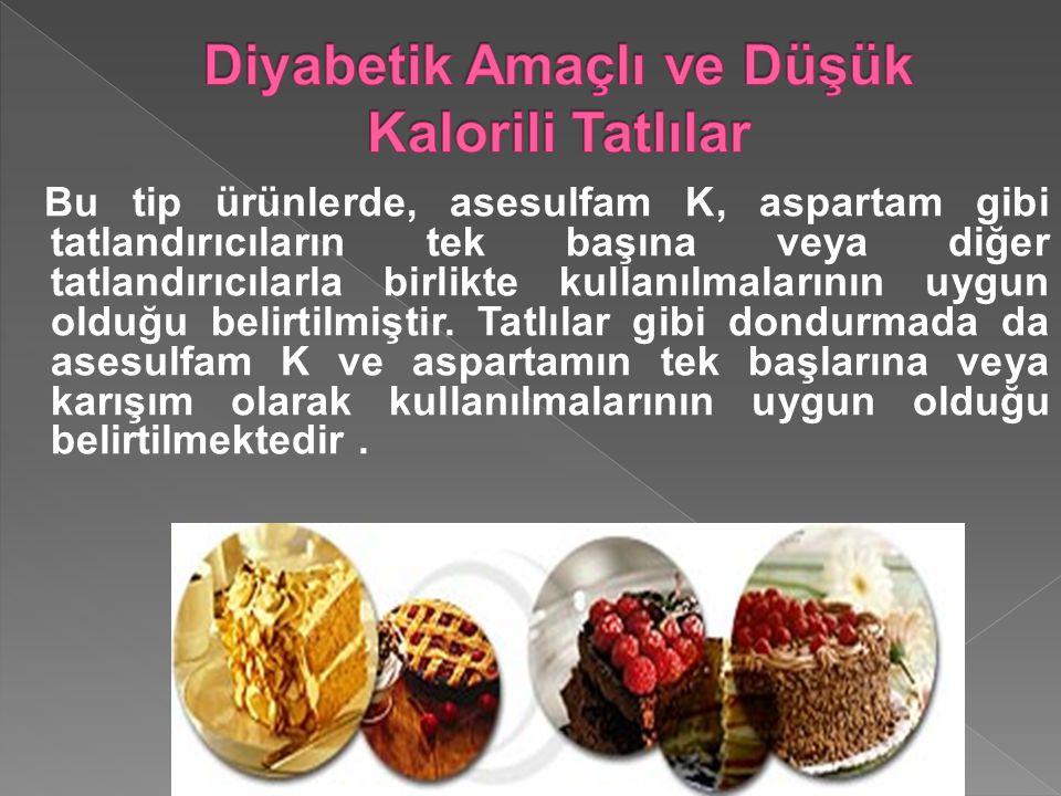 Diyabetik Amaçlı ve Düşük Kalorili Tatlılar