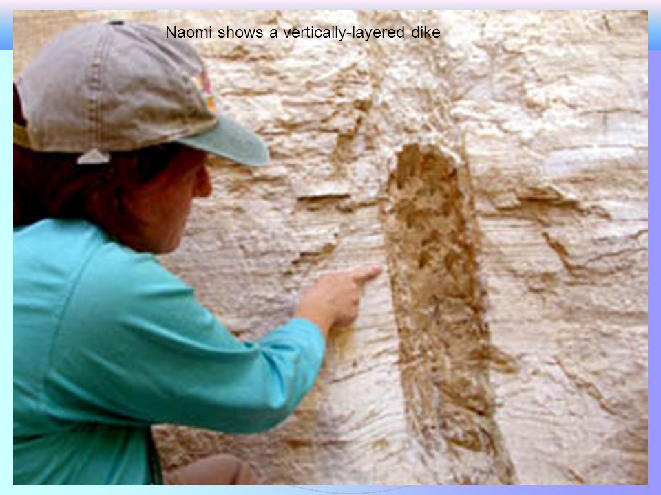 Naomi shows a vertically-layered dike