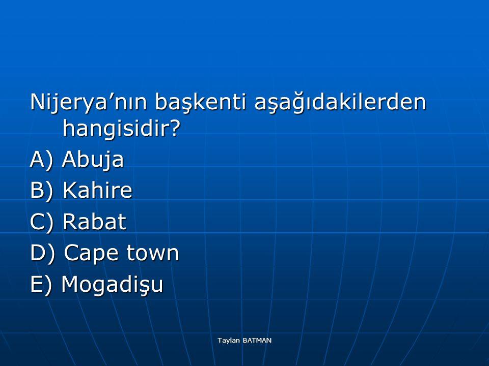 Nijerya'nın başkenti aşağıdakilerden hangisidir A) Abuja B) Kahire