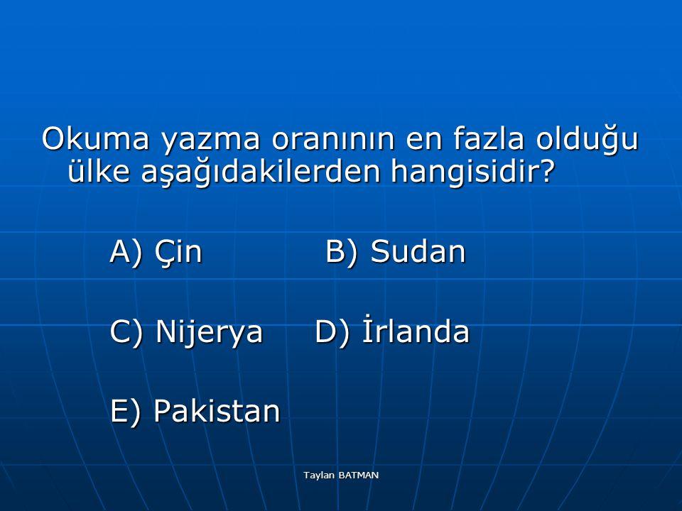 Okuma yazma oranının en fazla olduğu ülke aşağıdakilerden hangisidir