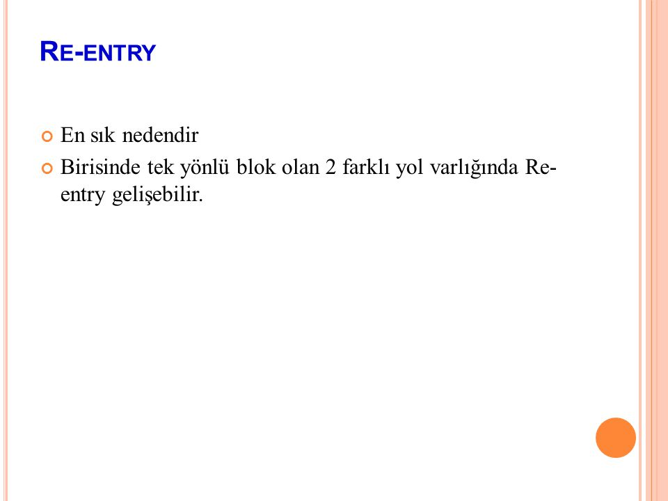 Re-entry En sık nedendir