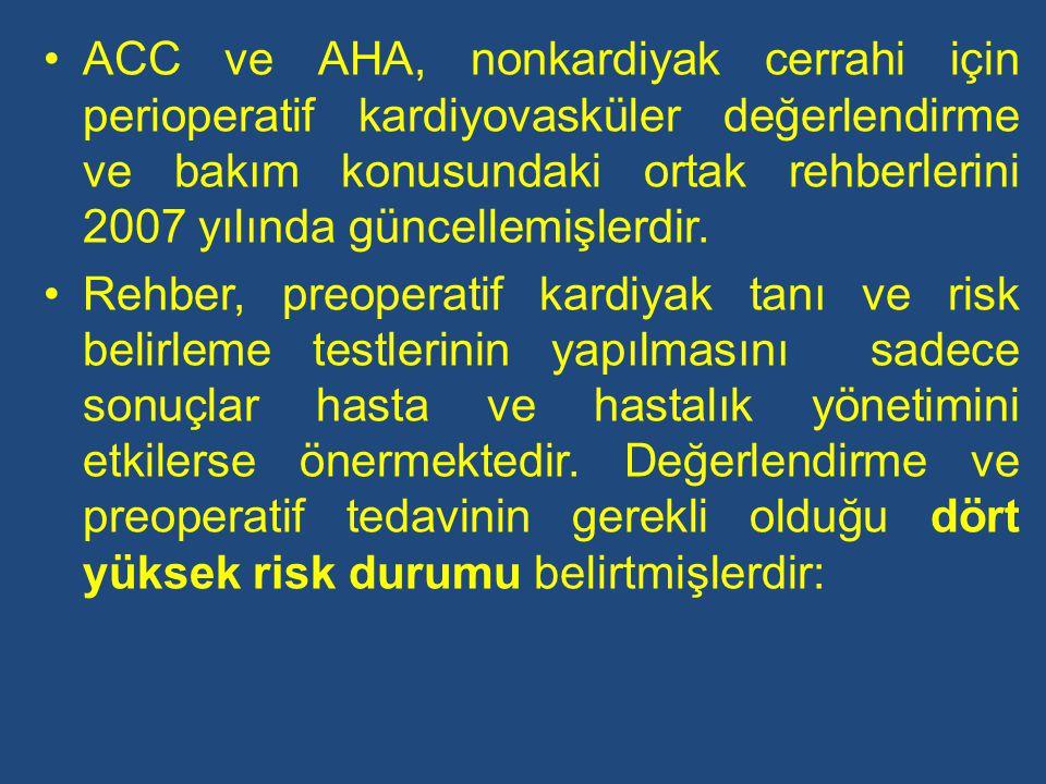 ACC ve AHA, nonkardiyak cerrahi için perioperatif kardiyovasküler değerlendirme ve bakım konusundaki ortak rehberlerini 2007 yılında güncellemişlerdir.