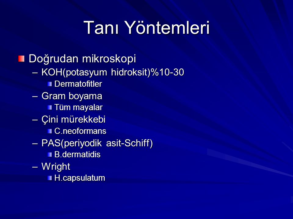 Tanı Yöntemleri Doğrudan mikroskopi KOH(potasyum hidroksit)%10-30