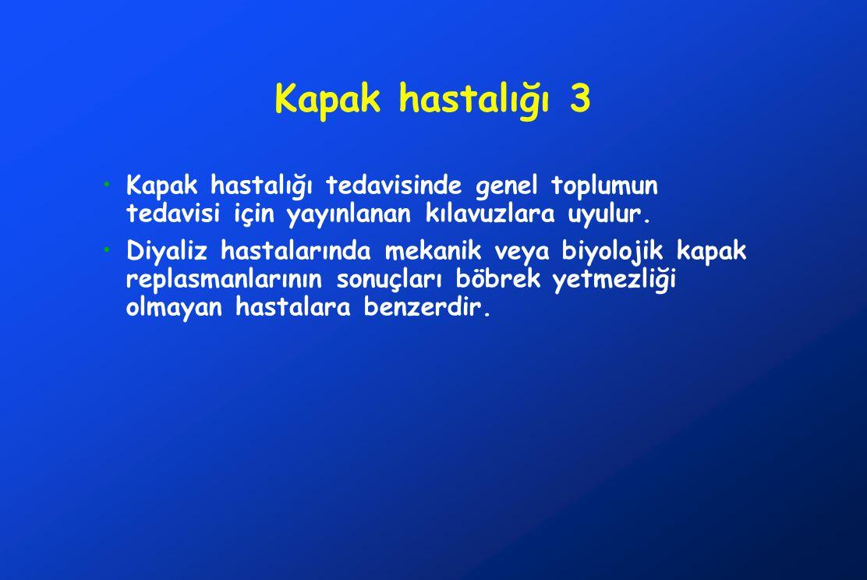Kapak hastalığı 3 Kapak hastalığı tedavisinde genel toplumun tedavisi için yayınlanan kılavuzlara uyulur.