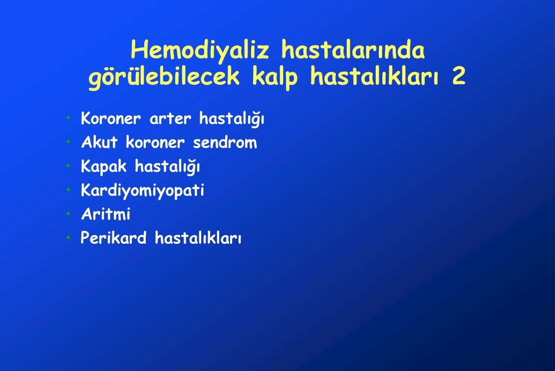 Hemodiyaliz hastalarında görülebilecek kalp hastalıkları 2