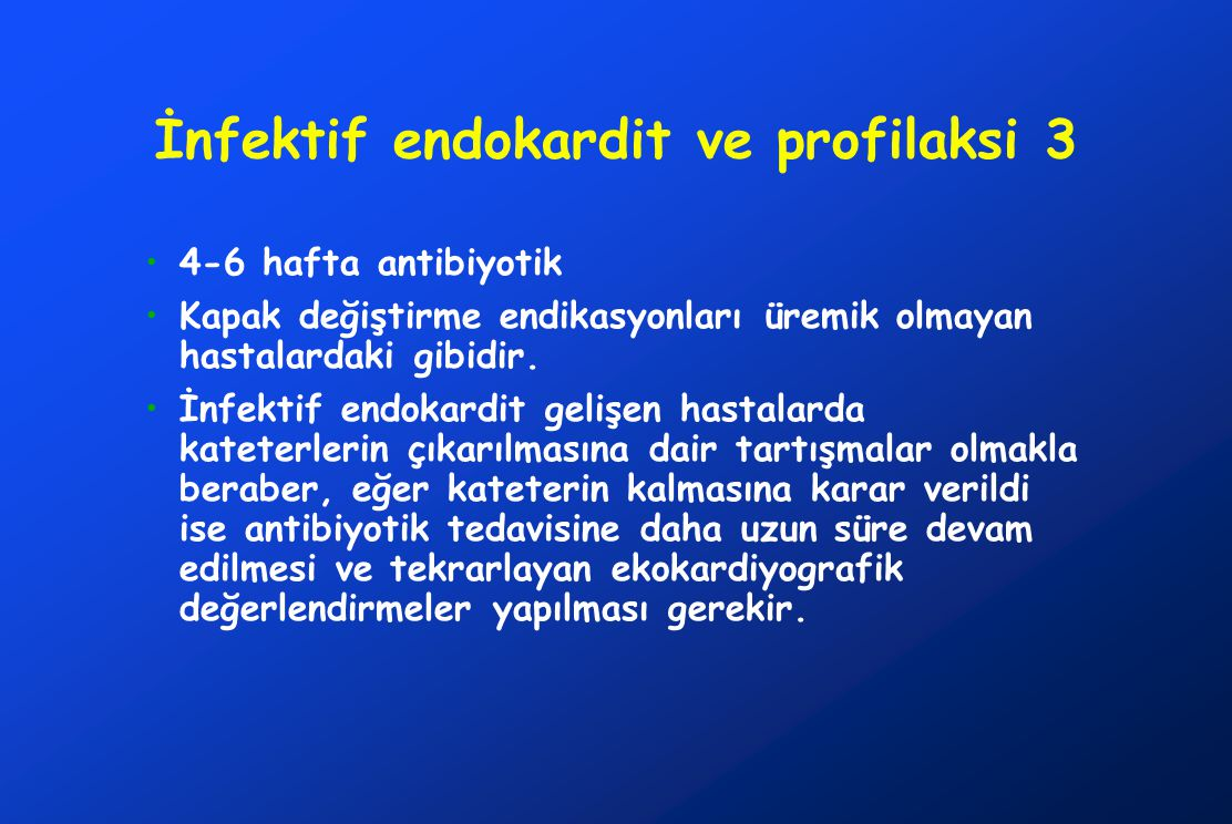 İnfektif endokardit ve profilaksi 3