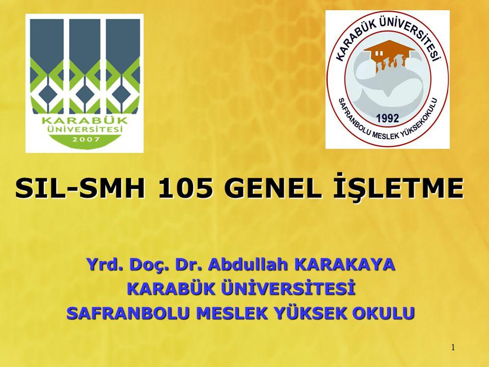 SIL-SMH 105 GENEL İŞLETME Yrd. Doç. Dr.