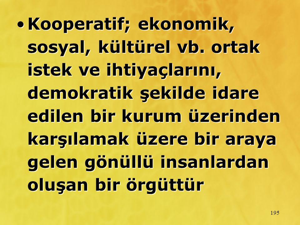Kooperatif; ekonomik, sosyal, kültürel vb