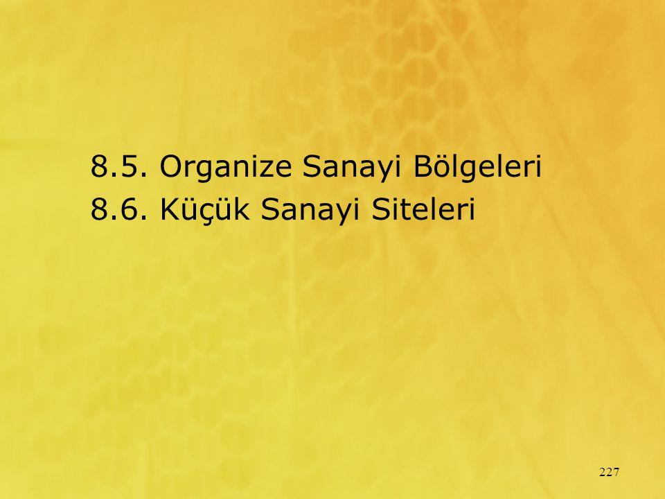 8.5. Organize Sanayi Bölgeleri