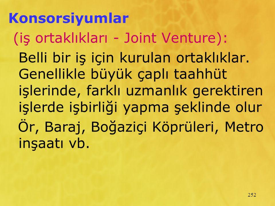 Konsorsiyumlar (iş ortaklıkları - Joint Venture):