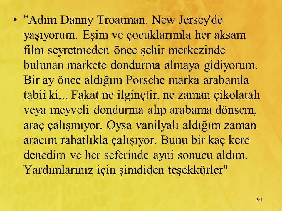 Adım Danny Troatman. New Jersey de yaşıyorum