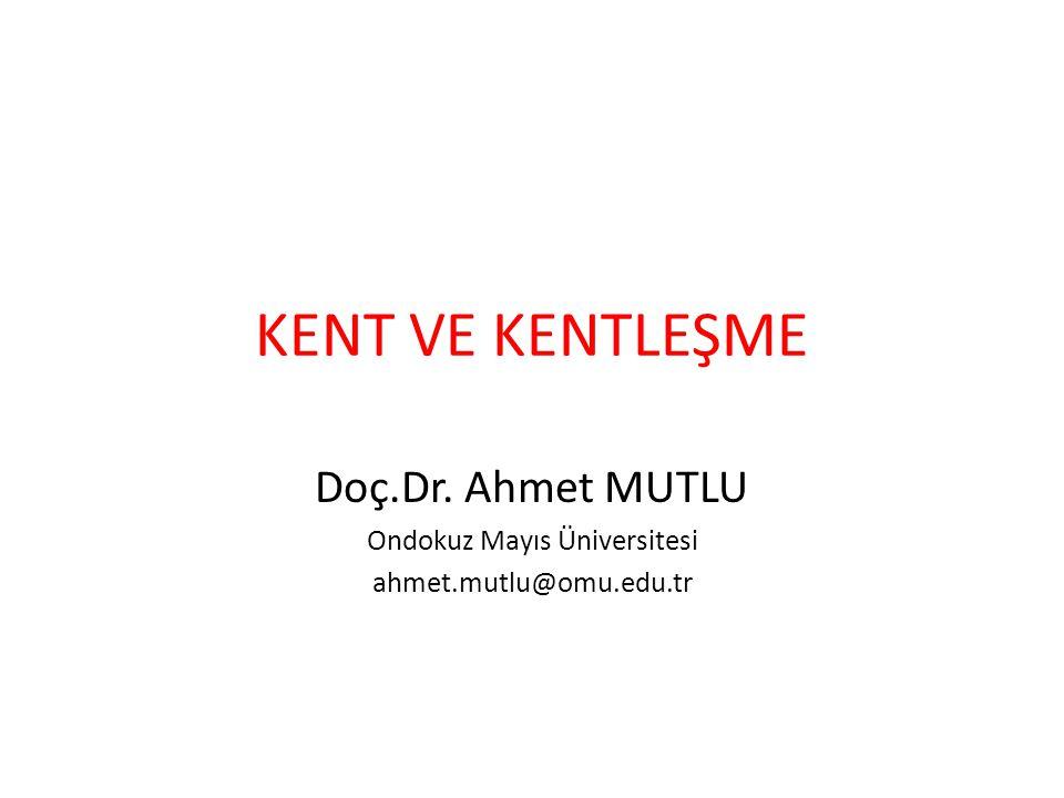Doç.Dr. Ahmet MUTLU Ondokuz Mayıs Üniversitesi ahmet.mutlu@omu.edu.tr