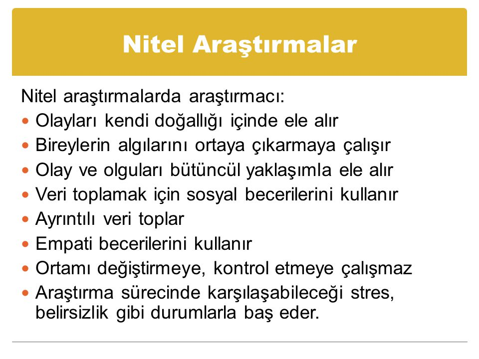 Nitel Araştırmalar Nitel araştırmalarda araştırmacı: