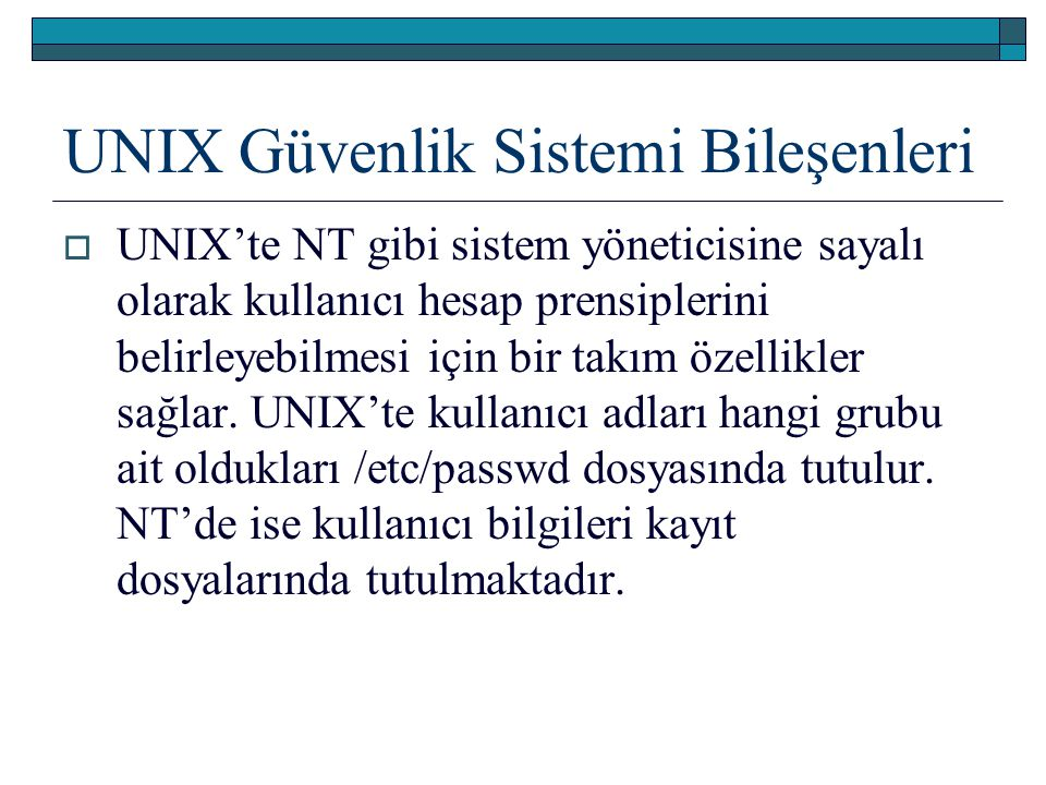 UNIX Güvenlik Sistemi Bileşenleri