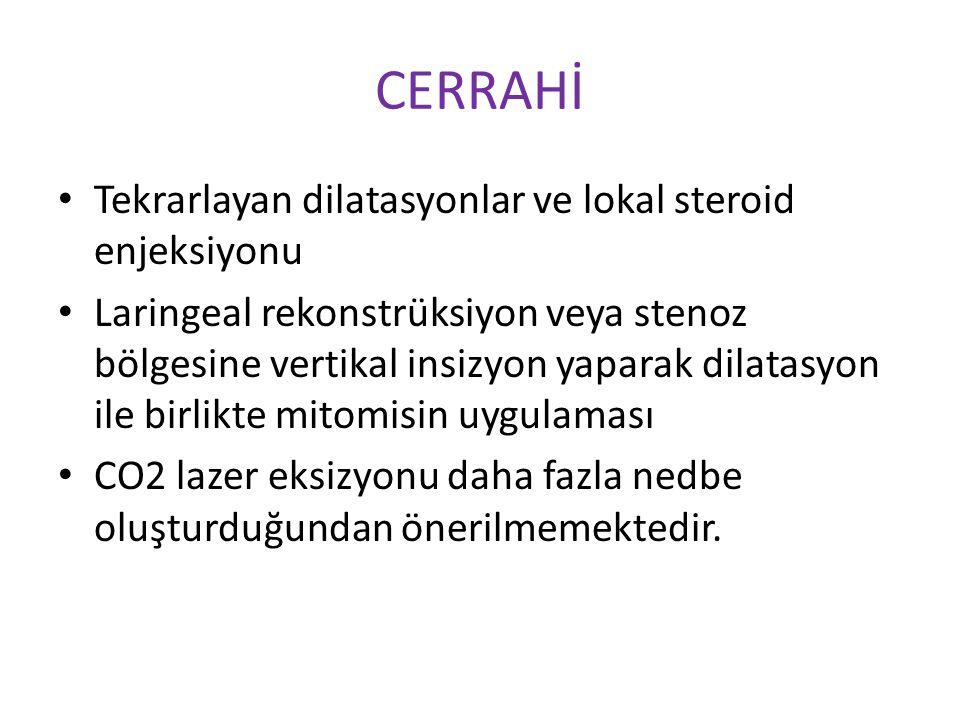 CERRAHİ Tekrarlayan dilatasyonlar ve lokal steroid enjeksiyonu