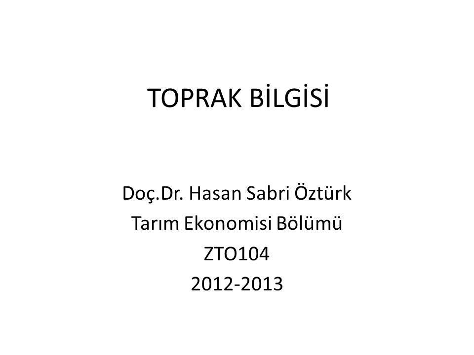 Doç.Dr. Hasan Sabri Öztürk Tarım Ekonomisi Bölümü ZTO104 2012-2013