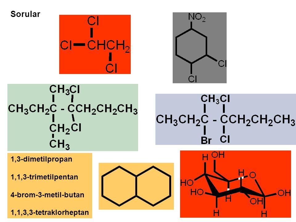 Sorular 1,3-dimetilpropan 1,1,3-trimetilpentan 4-brom-3-metil-butan