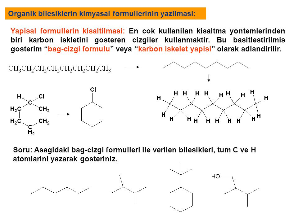 Organik bilesiklerin kimyasal formullerinin yazilmasi: