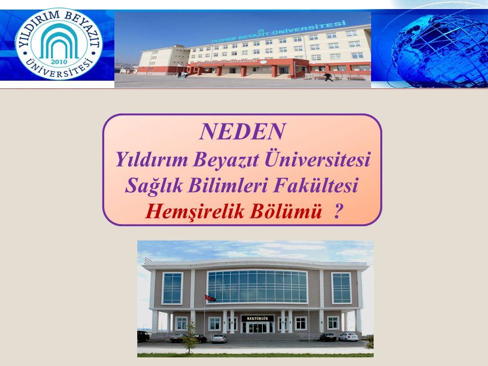 NEDEN Yıldırım Beyazıt Üniversitesi Sağlık Bilimleri Fakültesi Hemşirelik Bölümü