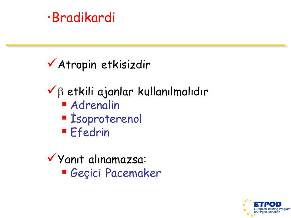 Bradikardi Atropin etkisizdir  etkili ajanlar kullanılmalıdır