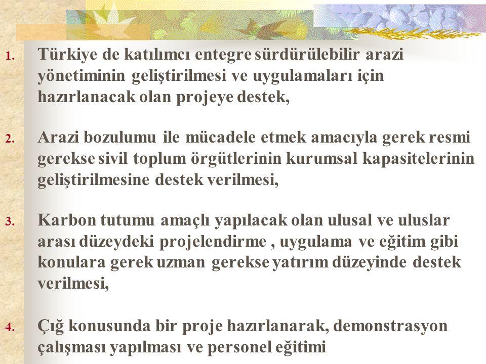 Türkiye de katılımcı entegre sürdürülebilir arazi yönetiminin geliştirilmesi ve uygulamaları için hazırlanacak olan projeye destek,