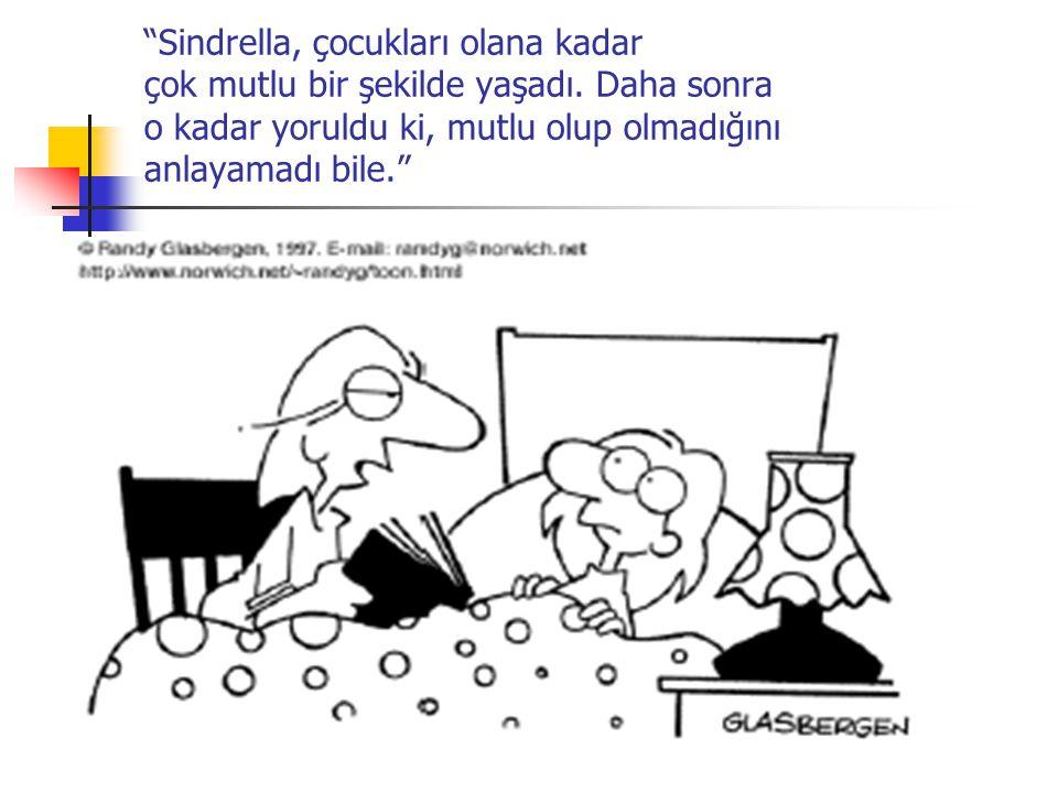 Sindrella, çocukları olana kadar çok mutlu bir şekilde yaşadı