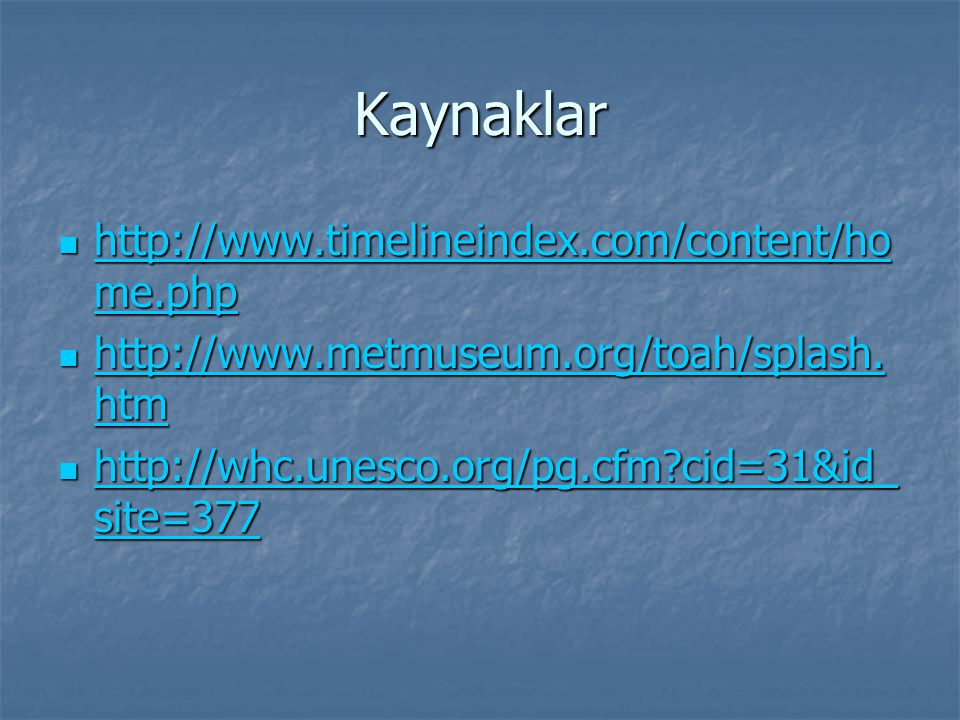 Kaynaklar http://www.timelineindex.com/content/home.php