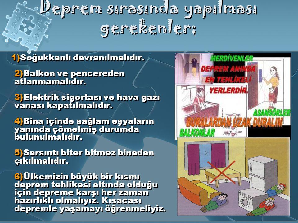 Deprem sırasında yapılması gerekenler;
