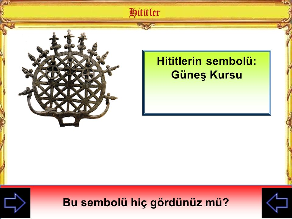 Hititlerin sembolü: Güneş Kursu Bu sembolü hiç gördünüz mü