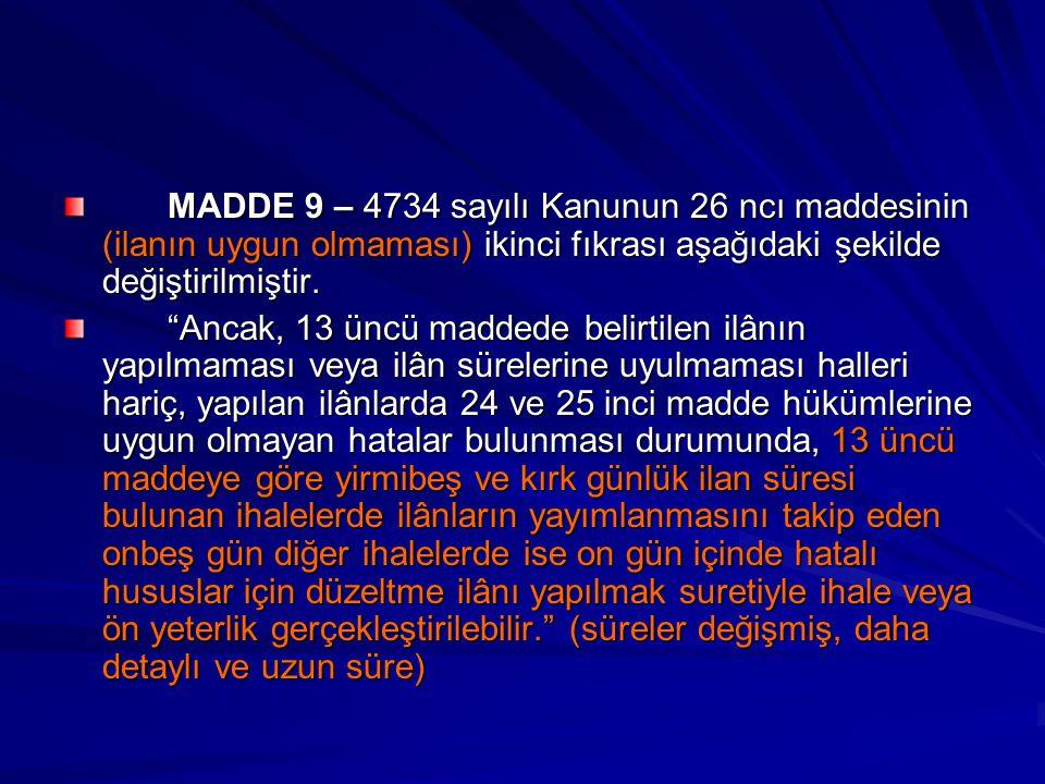 MADDE 9 – 4734 sayılı Kanunun 26 ncı maddesinin (ilanın uygun olmaması) ikinci fıkrası aşağıdaki şekilde değiştirilmiştir.