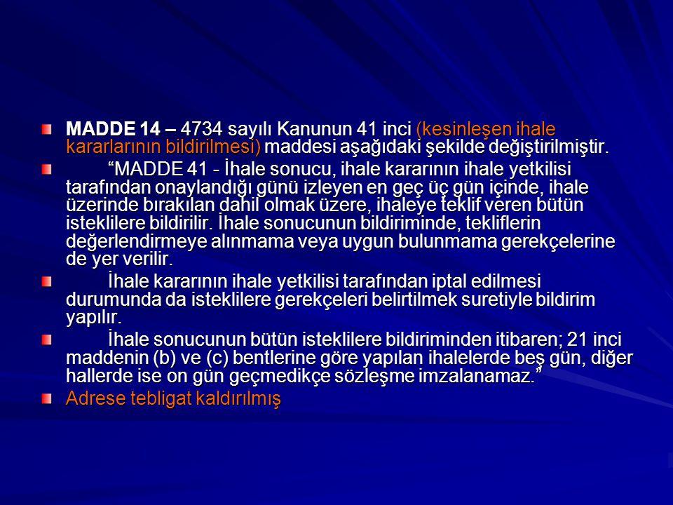 MADDE 14 – 4734 sayılı Kanunun 41 inci (kesinleşen ihale kararlarının bildirilmesi) maddesi aşağıdaki şekilde değiştirilmiştir.